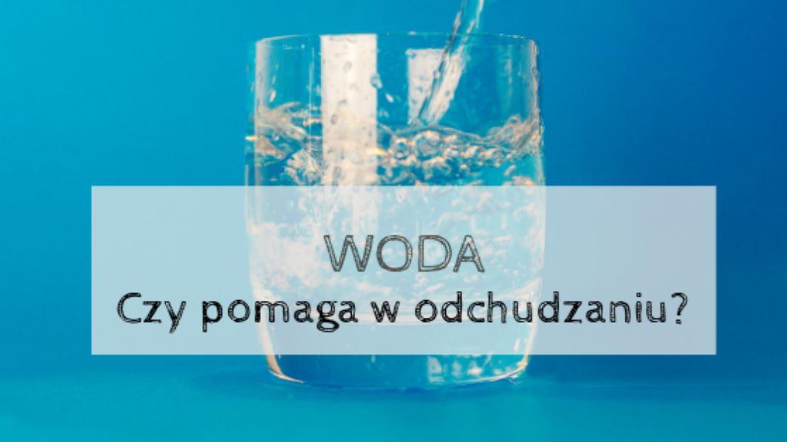 Woda – dlaczego potrzebna, wjakich ilościach iczypomaga przy odchudzaniu?